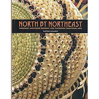 North by Northeast: Wabanaki, Akwesasne Mohawk, and Tuscarora Traditional Arts