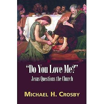 Älskar du mig?: Jesus ifrågasätter kyrkan
