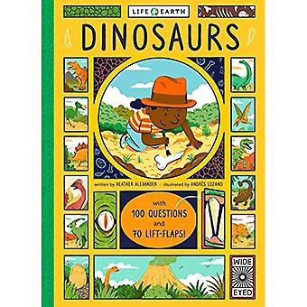 Life on Earth: Dinosaurs: With 100 Questions and 70 Lift-flaps! (Life on Earth)� [Board book]