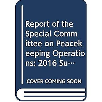 Rapport du Comité spécial des opérations de maintien de la paix et son groupe de travail: session de fond de 2016 (New York, 16 février - 11 mars 2016) (documents officiels)
