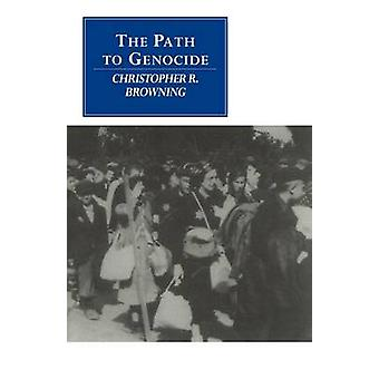 Path to Genocide by Christopher R Browning