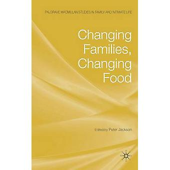 Changing Families Changing Food by Jackson & P.