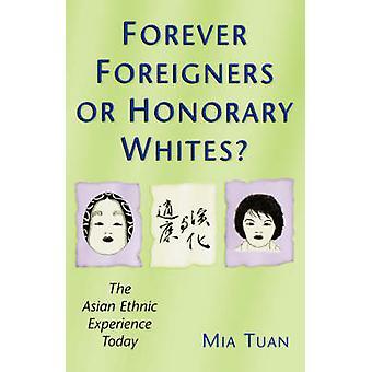 Forever udlændinge eller honorære hvide asiatiske etniske oplevelsen i dag af Tuan & Mia