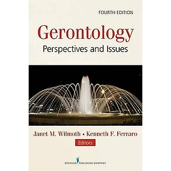 Gerontology Perspectives and Issues by Wilmoth & Janet M.