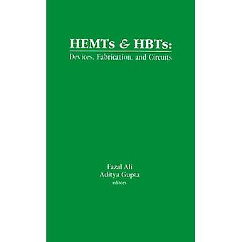 HEMTs and HBTs Devices Fabrication and Circuits by Ali & Fazal