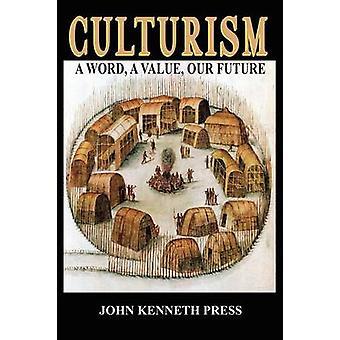 Culturism A Word A waarde onze toekomst door pers & John Kenneth