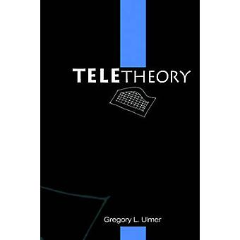 Teletheory by Ulmer & Gregory L.