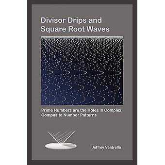 Divisor Drips and Square Root Waves by Ventrella & Jeffrey