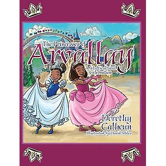 The Princesses of Arvally A Multicultural Celebration by Calhoun & Dorothy