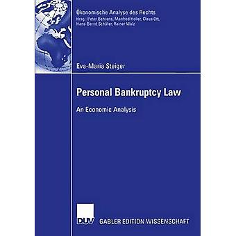 Personal Bankruptcy Law  An Economic Analysis by Steiger & EvaMaria