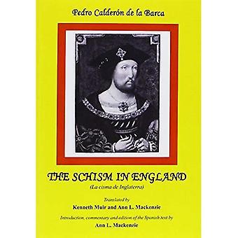 Calderon: The Schism in England: La cisma de Inglaterra (Hispanic Classics)