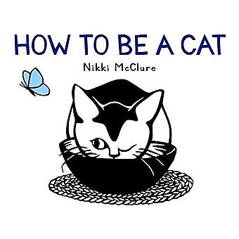 How to Be a Cat [Board book]