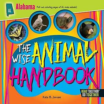 The Wise Animal Handbook Alabama by Kate B Jerome - 9780738528090 Book