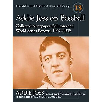 Addie Joss on Baseball - Collected Newspaper Columns and World Series