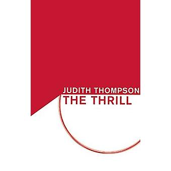 The Thrill by Judith Thompson - 9781770913219 Book