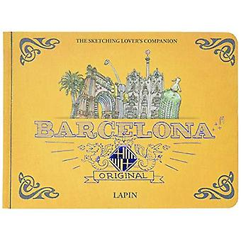 Barcelona Original - A Sketching Lover's Companion (Sketching Cities)