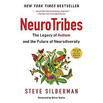 Neurotribes - The Legacy of Autism and the Future of Neurodiversity by