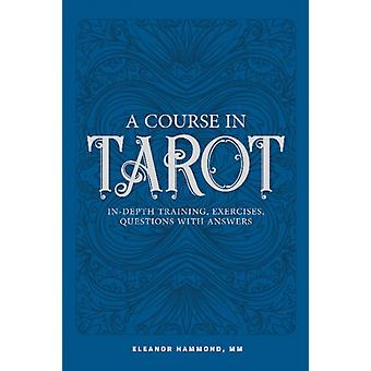 Course in Tarot InDepth Training Exercises Questions wit by Eleanor Hammond