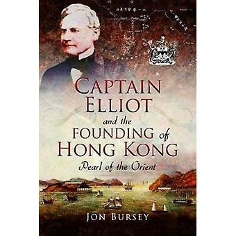 Kapitein Elliot en de oprichting van Hong Kong door Jon Bursey