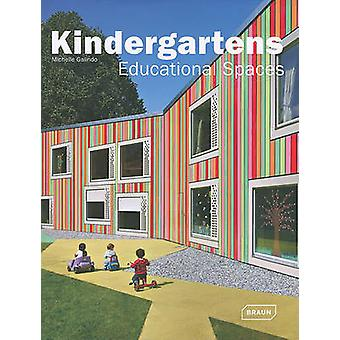 Kindergartens  Educational Spaces by Michelle Galindo