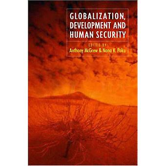 Globalization - Development and Human Security by Anthony G. McGrew -