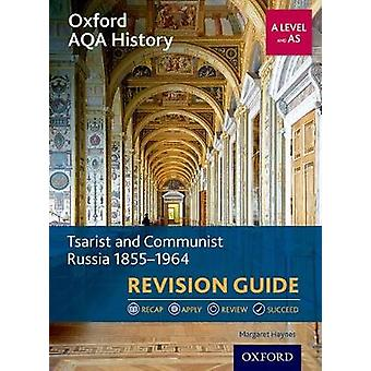 Oxford AQA History for A Level Tsarist and Communist Russia by Margaret Haynes