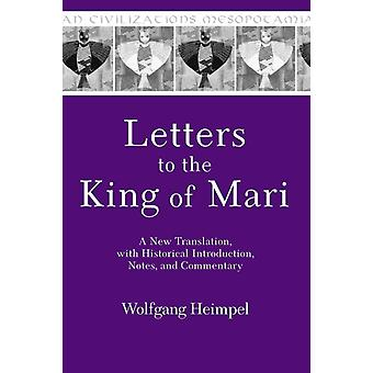 Letters to the King of Mari  A New Translation with Historical Introduction Notes and Commentary by Wolfgang Heimpel