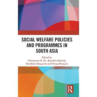 Social Welfare Policies and Programmes in South Asia by R. M. & Channaveer