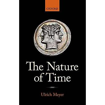 The Nature of Time by Meyer & Ulrich Colgate University & NY
