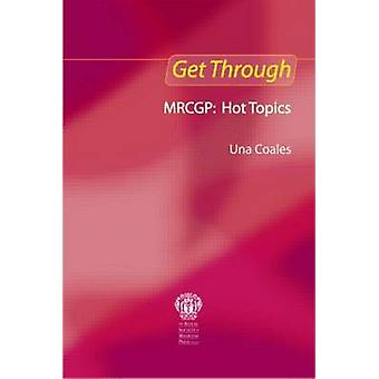 Get Through MRCGP Hot Topics by Coales & Una F Trading as UFC MD Ltd & London & UK