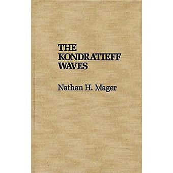 The Kondratieff Waves by Nathan Mager