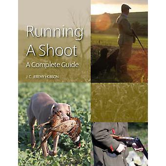 Running a Shoot  A Complete Guide by Jeremy J C Hobson