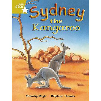 Rigby Star Independent Gold Reader 4 Sydney the Kangaroo by Malachy Doyle
