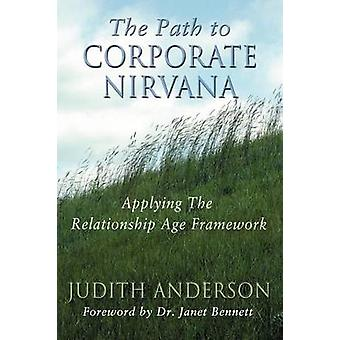 The Path to Corporate Nirvana Applying the Relationship Age Framework by Anderson & Judith