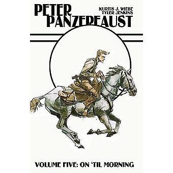 Peter Panzerfaust Volume 5 päällä til Morning Kurtis J Wiebe & esittäjä Tyler Jenkins