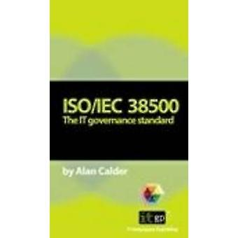 ISOIEC 38500 The IT Governance Standard by Calder & Alan