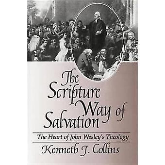 The Scripture Way of Salvation by Collins & Kenneth J.