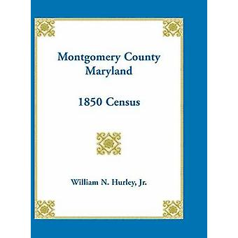 Montgomery County Maryland 1850 Census by Hurley & William