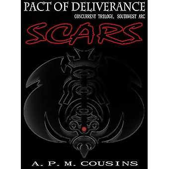 Pact of Deliverance Scars by Cousins & A. P. M.