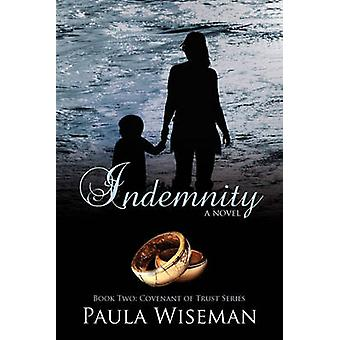 Indemnity Book Two Covenant of Trust Series by Wiseman & Paula
