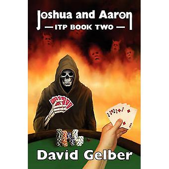 Joshua and Aaron Itp Book Two by Gelber & David