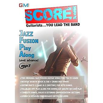 Score  Guitarists You Lead The Band Jazz Fusion Play Along Volume 1 by Ged & Brockie
