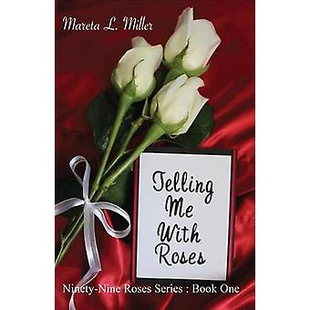 Telling Me With Roses by Miller & Mareta L.