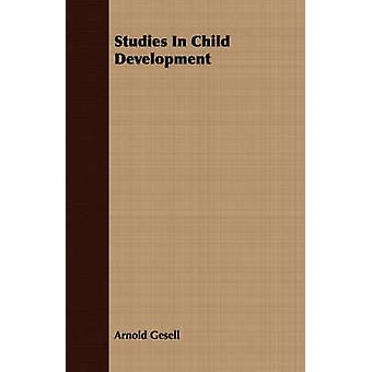 Studies in Child Development by Gesell & Arnold