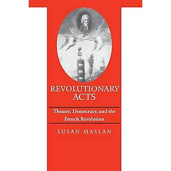 Revolutionary Acts by Maslan & Susan