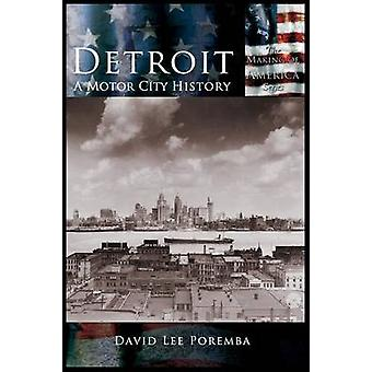 Detroit A Motor City History by Poremba & David Lee