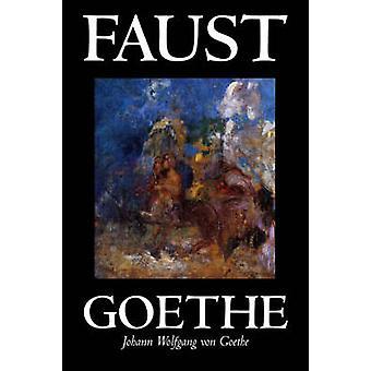 Faust by Johann Wolfgang von Goethe Drama European by Goethe & Johann Wolfgang von