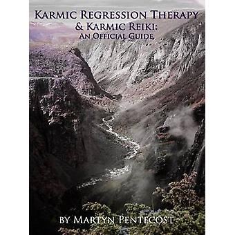Karmic Regression Therapy  Karmic Reiki An Official Guide by Pentecost & Martyn