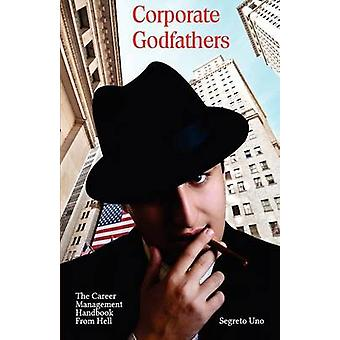 Corporate Godfathers by Uno & Segreto