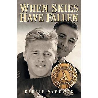 When Skies Have Fallen by McGowan & Debbie